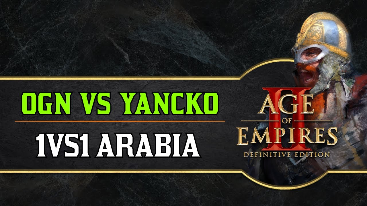 AoE 2 : DE - 1vs1 OGN vs Y4NCK0 - ARABIA RANDOM CIVS