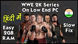 [HINDI] How To Run WWE 2K Series Low End PC | 2018 | Fast | HiteshKS