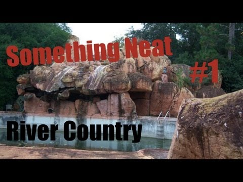 Something Neat #1: River Country