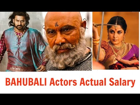 BAHUBALI 2 ACTOR/ACTRESS ACTUAL SALARY (2017)