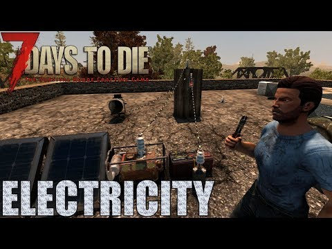 7 Days to Die - Electricity Guide! Generators, Wire Tool & Relays (Alpha 16)
