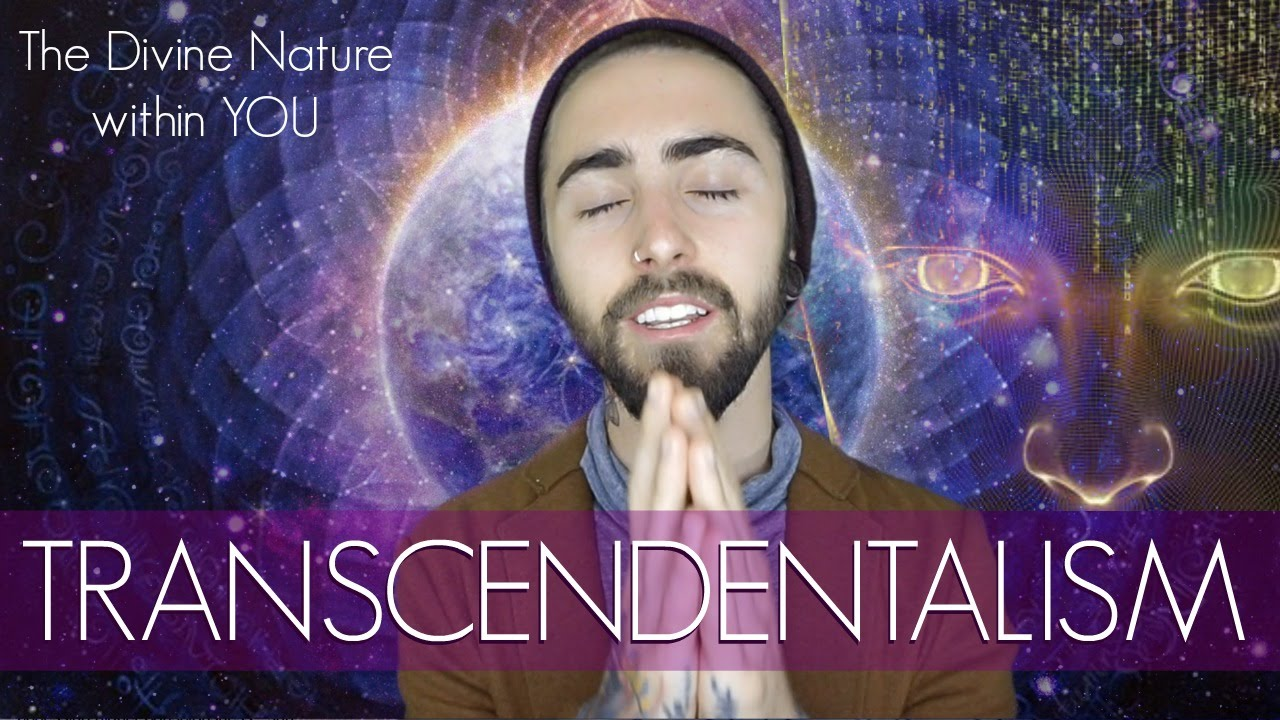 Transcendentalism! (The Divine Nature Within YOU)