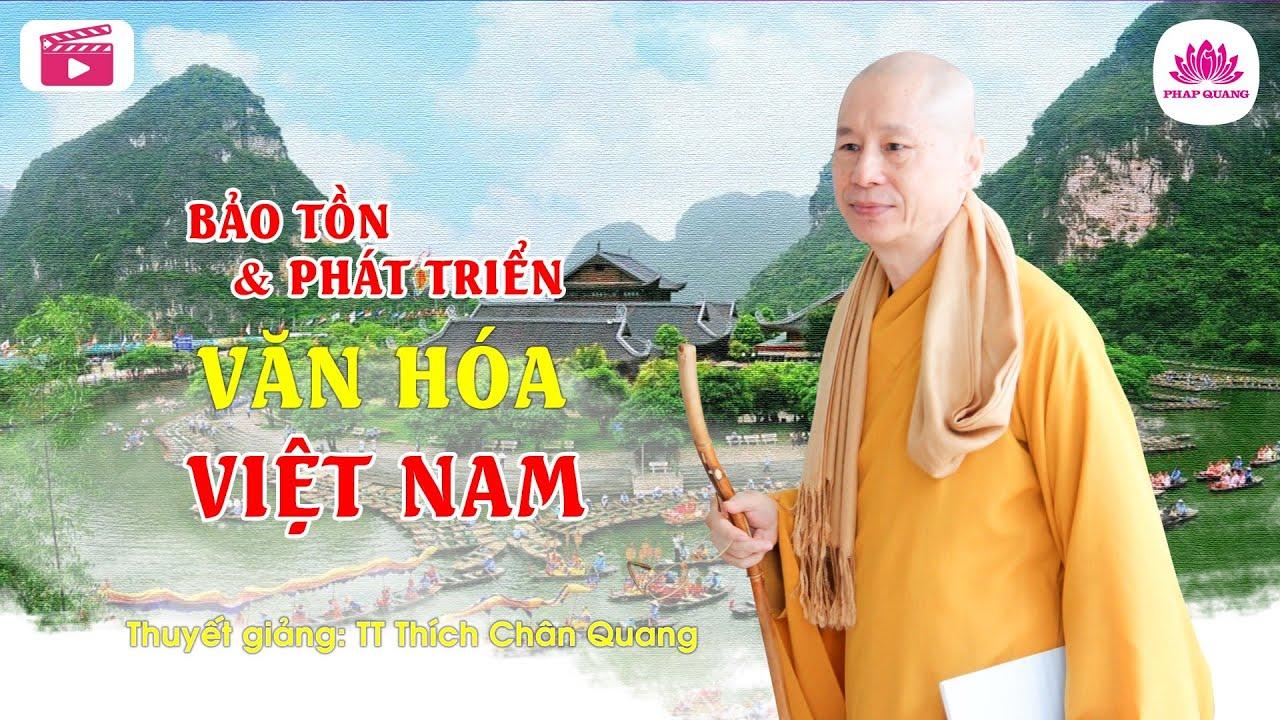 Bảo tồn và Phát triển Văn hóa Việt Nam - TT. Thích Chân Quang