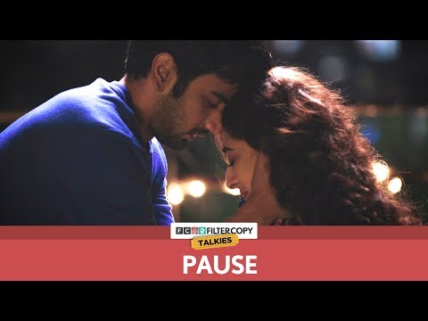 FilterCopy | Pause - Sometimes Love Means Letting Go | Ft. Ayush Mehra and Kritika Avasthi