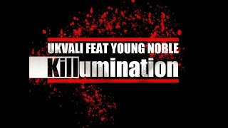 Ukvali feat. Young Noble - Killumination (Remix)