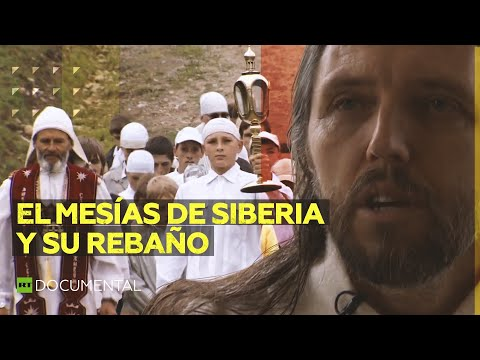 El mesías de Siberia y su rebaño - Documental de RT