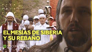 El mesías de Siberia y su rebaño - Documental de RT