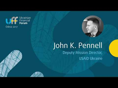 Ukrainian Financial Forum - Jonh K Pennell, Deputy Mission Director, USAID Ukraine