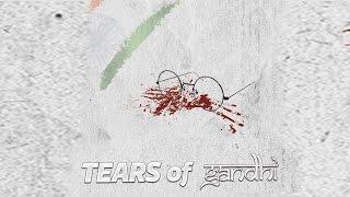 Tears of Gandhi