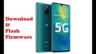 Download And Flash Stock Firmware Huawei Mate 20 X (5G)