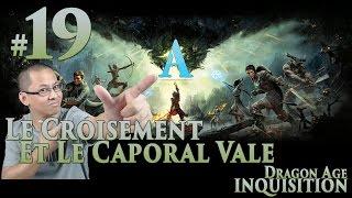 Dragon Age: Inquisition FR [Voleur] #19 Le croisement et le caporal Vale (Cauchemar)