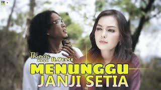 Thomas Arya feat Yelse - Menunggu Janji Setia (Official Lyrics Video)
