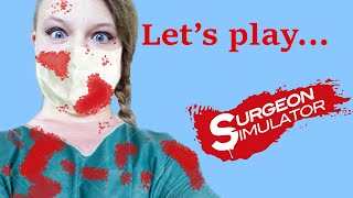 Ismay Plays: Surgeon Simulator [Textbook] Thumbnail