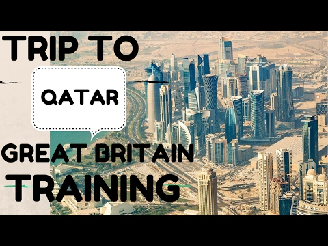 My trip to QATAR with the GREAT BRITISH TEAM