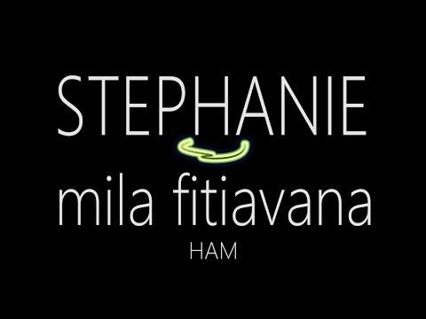 Stephanie - Mila Fitiavana Lyrics
