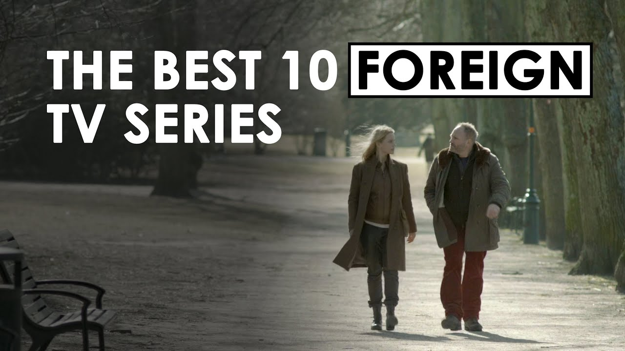 Download Top 10 Foreign TV Shows