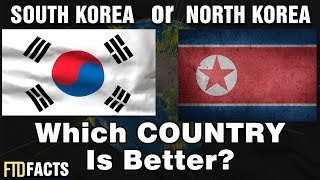 SOUTH KOREA or NORTH KOREA - Which Country is Better?