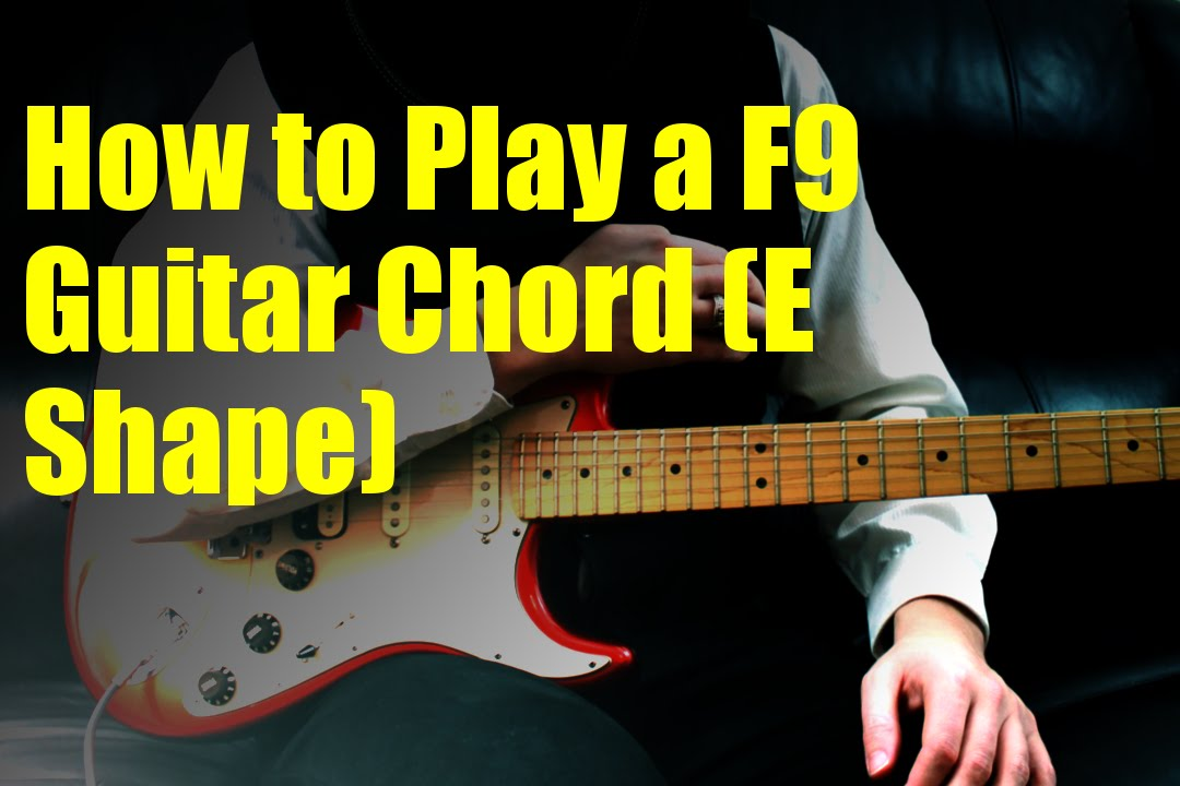 How To Play A F9 Guitar Chord E Shape Youtube