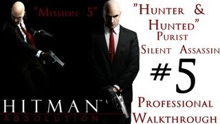 Hitman Absolution - Silent Assassin Walkthrough - Purist - Part 1 - Mission 5 - Hunter And Hunted