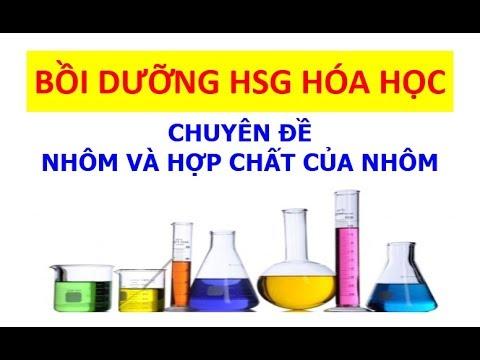Nhôm và hợp chất của nhôm - Bồi dưỡng HSG hóa học