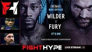 FIGHTHYPE LIVE - WILDER VS. FURY IS ON!!!
