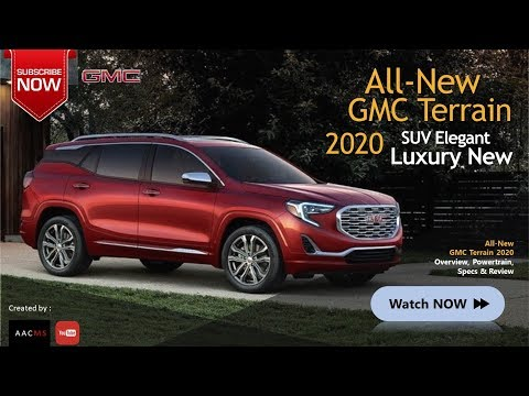 The 2020 GMC Terrain New, SUV Full Features Luxury & Amazingly Elegant New