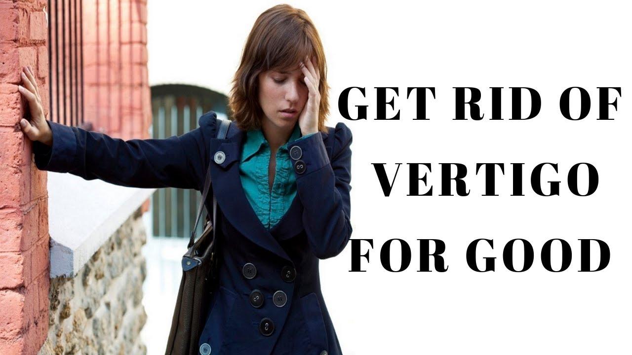 Vertigo Symptoms | How To Cure Vertigo Permanently [Updated 2019]