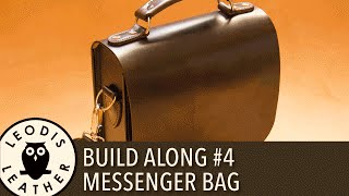 Leather Build Along #4: Messenger Bag