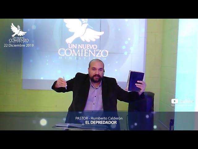 Predica # 133 - EL DEPREDADOR - Pastor Humberto Calderon