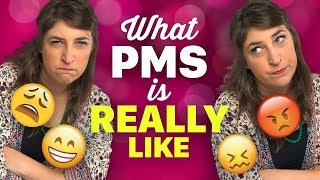 What PMS Is Really Like || Mayim Bialik