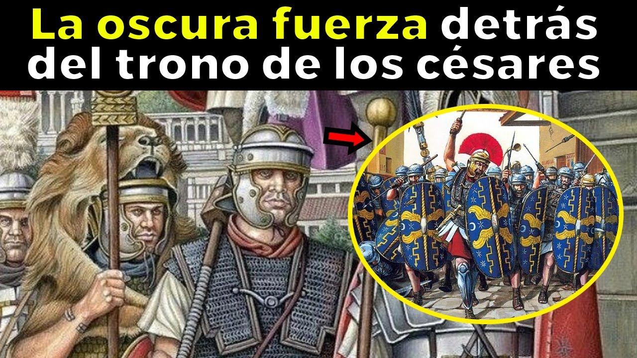 LA GUARDIA PRETORIANA: La fuerza élite de los emperadores romanos