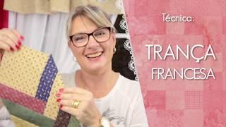 Técnica TRANÇA FRANCESA simples – Dica de Sexta (Tutorial Patchwork)