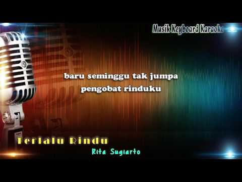 Rita Sugiarto - Terlalu Rindu Karaoke Tanpa Vokal