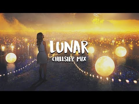 'Lunar' Beautiful Chillstep Mix