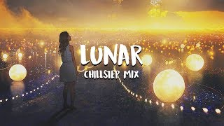 'Lunar' Beautiful Chillstep Mix