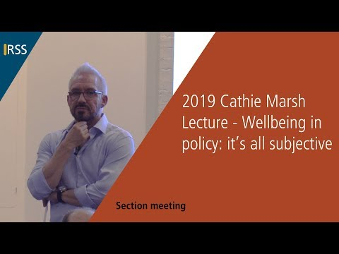 2019 Cathie Marsh Memorial Lecture - Wellbeing in policy: it's all subjective