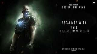 Radical Redemption & Digital Punk ft. MC Alee - Retaliate With Hate (HQ Official)