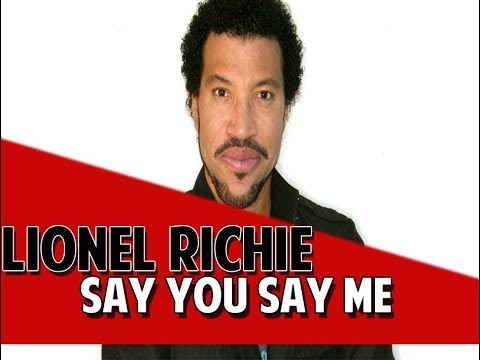 Lionel Richie - Say You Say Me (Legendado)
