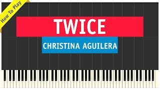 Christina Aguilera - Twice - Piano Cover (Tutorial & Sheet Music)