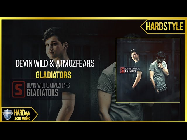 Devin Wild & Atmozfears - Gladiators (Original)