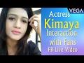 Actress Kimaya Interaction With Fans | FB Live Video | Vega Entertainment