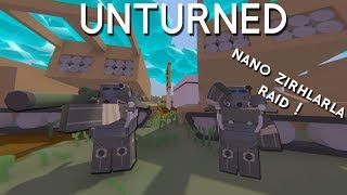 Unturned | NANO ZIRHLARLA BASE RAID ! (Roleplay Survival)