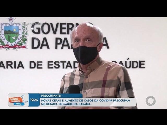 Nova onda do vírus e variantes preocupam secretária de saúde  - Tambaú da Gente Noite