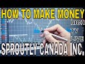 HOW TO MAKE MONEY: SPROUTLY CANADA INC.