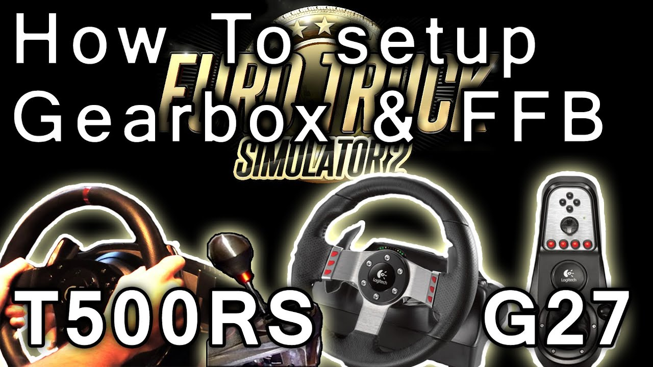 Euro Truck Simulator 2 - How to use H-shifter gearbox + best wheel setup  tutorial, G27 t500rs th8rs