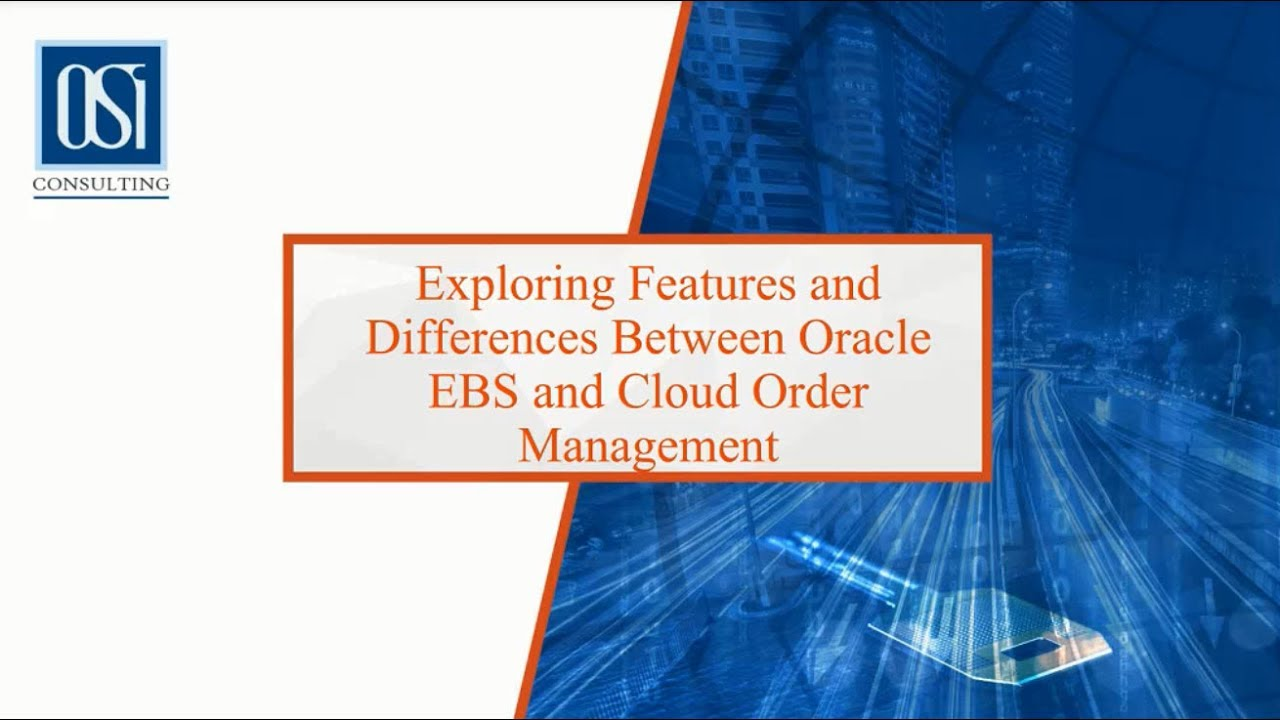 Oracle EBS and Cloud ERP Features Comparison – Order to Cash Applications