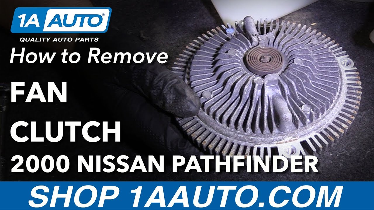 How To Remove Replace Fan Clutch 2000 Nissan Pathfinder Youtube Vg30e Wiring Diagram