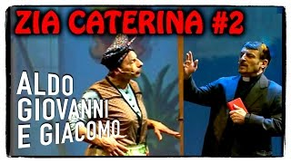 Anplagghed - Zia Caterina (2 di 3) | Aldo Giovanni e Giacomo
