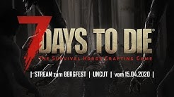 7 DAYS TO DIE 👀 Stream UNCUT 👀 gameplay german 👀 15.04.2020