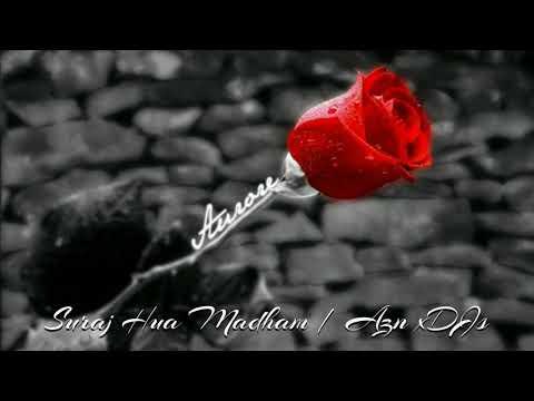 Suraj Hua Madham (Remix)